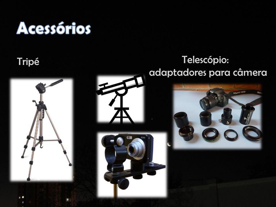 Tripé Telescópio: adaptadores para câmera