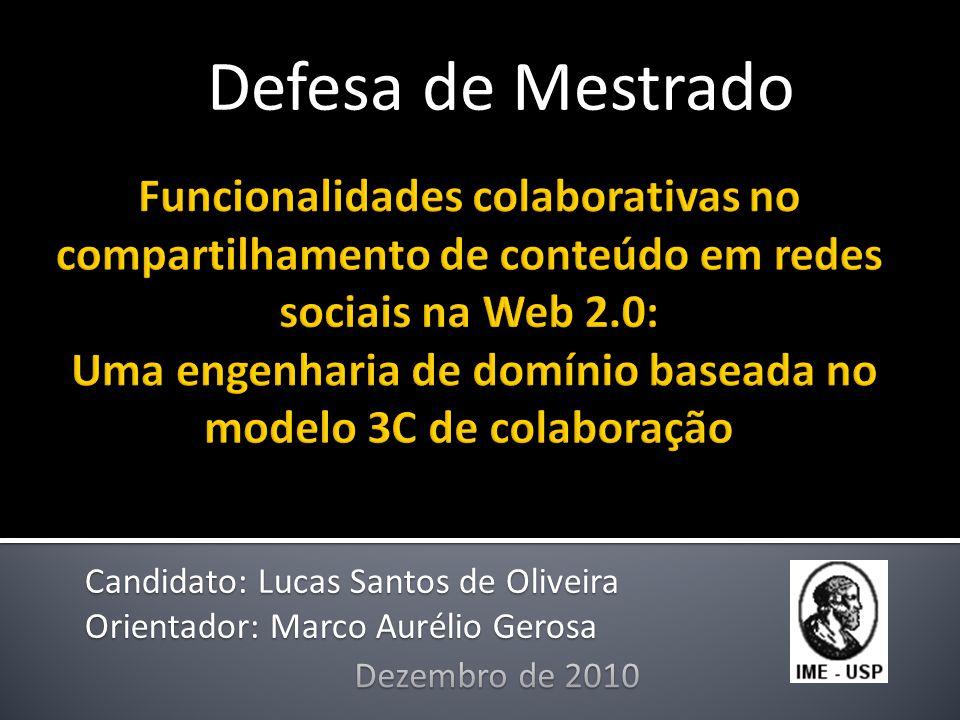 Candidato: Lucas Santos de Oliveira Orientador: Marco Aurélio Gerosa Defesa de Mestrado