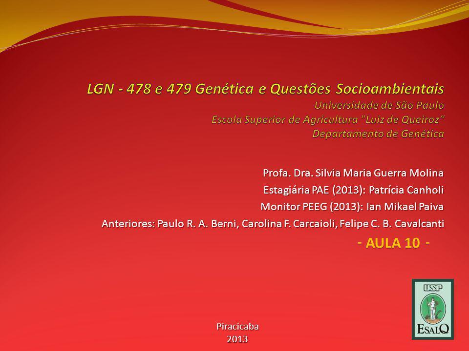 Profa. Dra. Silvia Maria Guerra Molina Estagiária PAE (2013): Patrícia Canholi Monitor PEEG (2013): Ian Mikael Paiva Anteriores: Paulo R. A. Berni, Ca