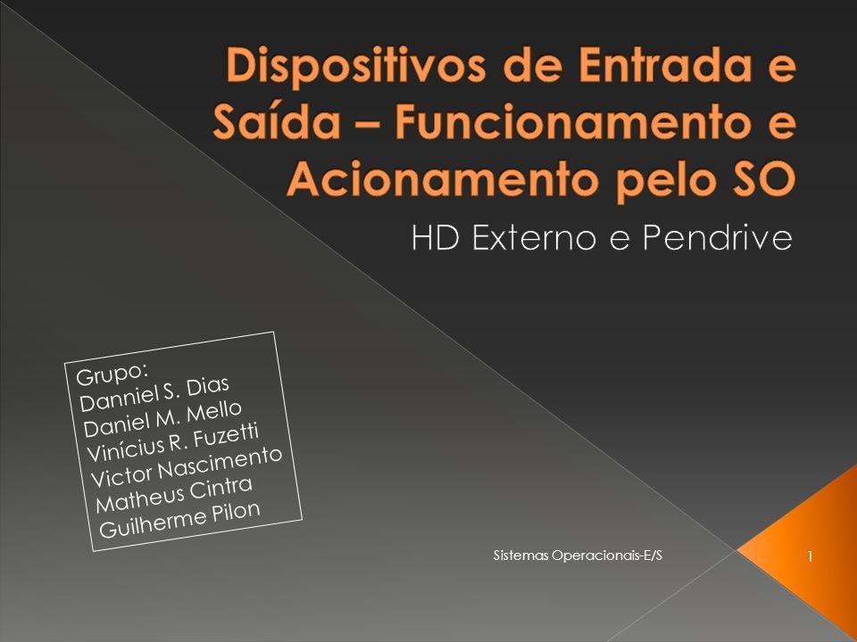 Sistemas Operacionais-E/S 1 Grupo: Danniel S. Dias Daniel M.