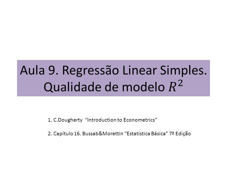 1. C.Dougherty Introduction to Econometrics 2. Capítulo 16. Bussab&Morettin Estatística Básica 7ª Edição