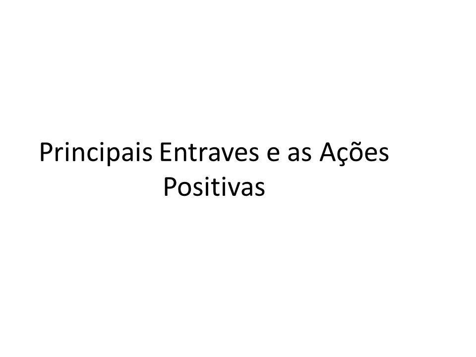 Principais Entraves e as Ações Positivas