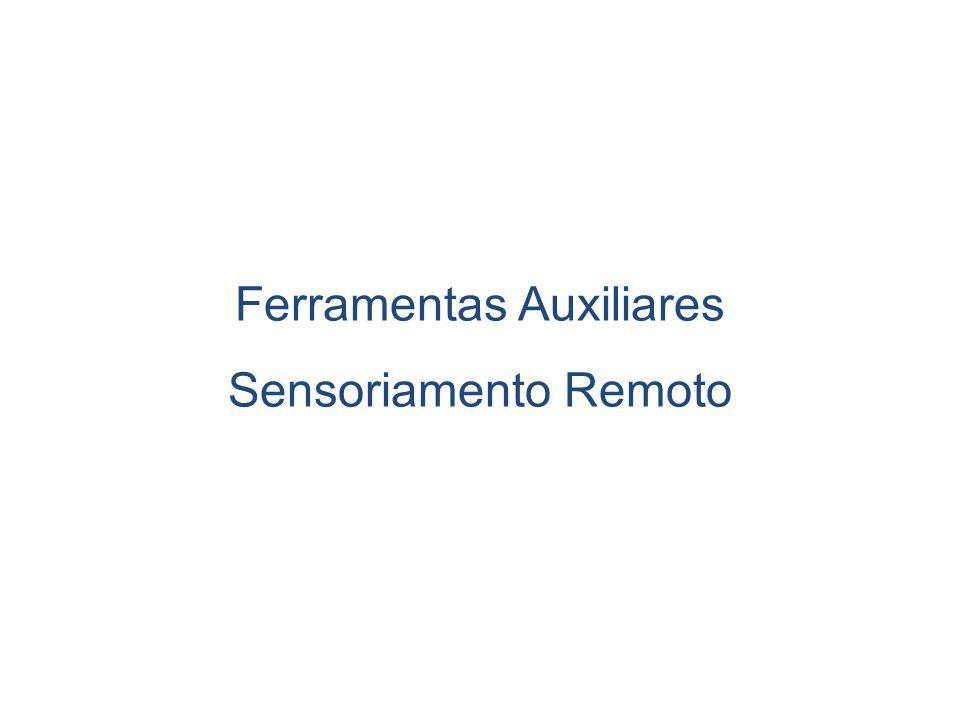 Ferramentas Auxiliares Sensoriamento Remoto