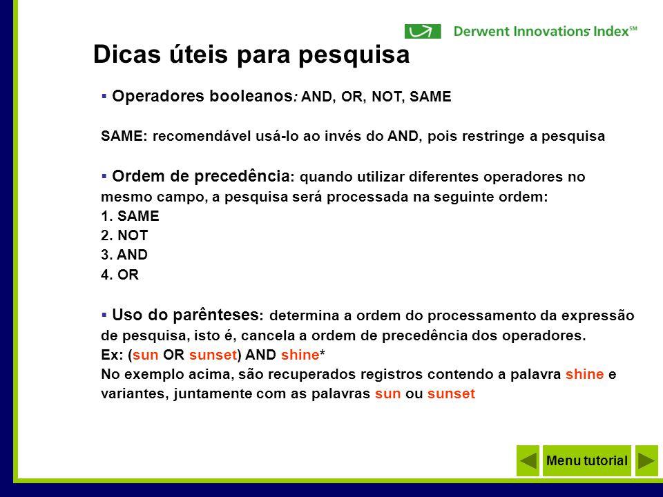 Operadores booleanos : AND, OR, NOT, SAME SAME: recomendável usá-lo ao invés do AND, pois restringe a pesquisa Ordem de precedência : quando utilizar