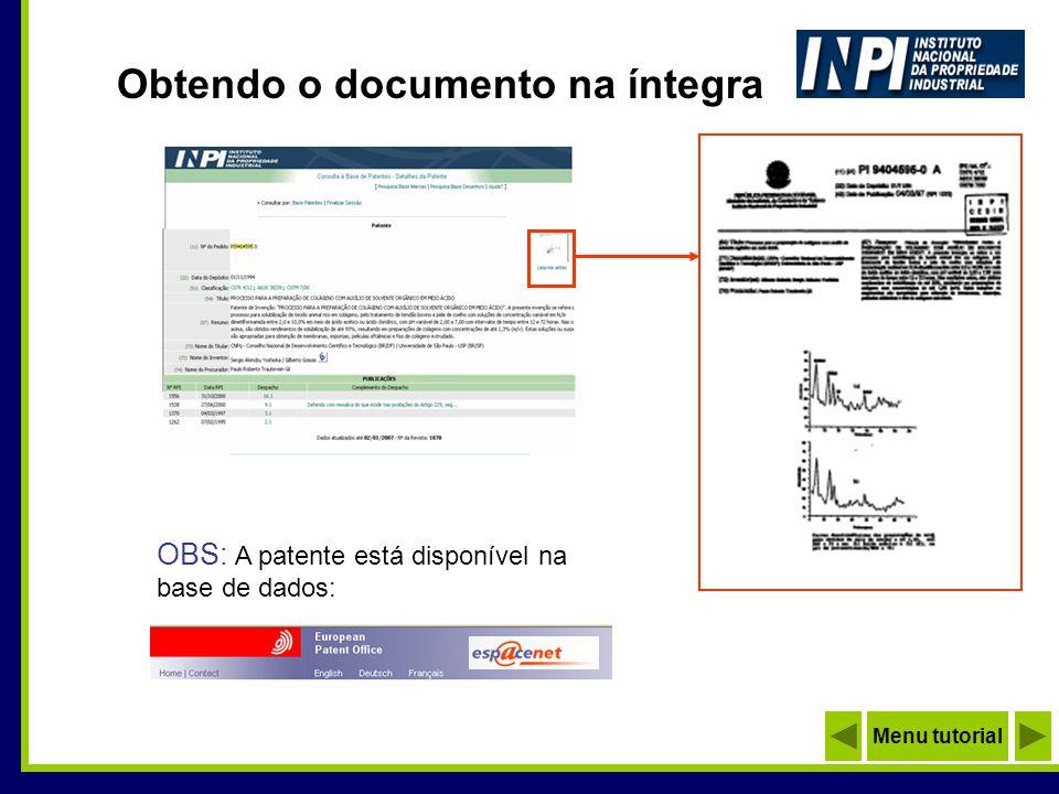 Obtendo o documento na íntegra Clique aqui OBS: A patente está disponível na base de dados: Menu tutorial