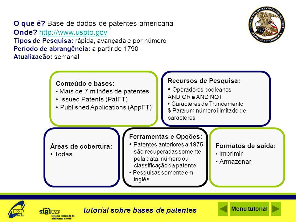 O que é? Base de dados de patentes americana Onde? http://www.uspto.govhttp://www.uspto.gov Tipos de Pesquisa: rápida, avançada e por número Período d