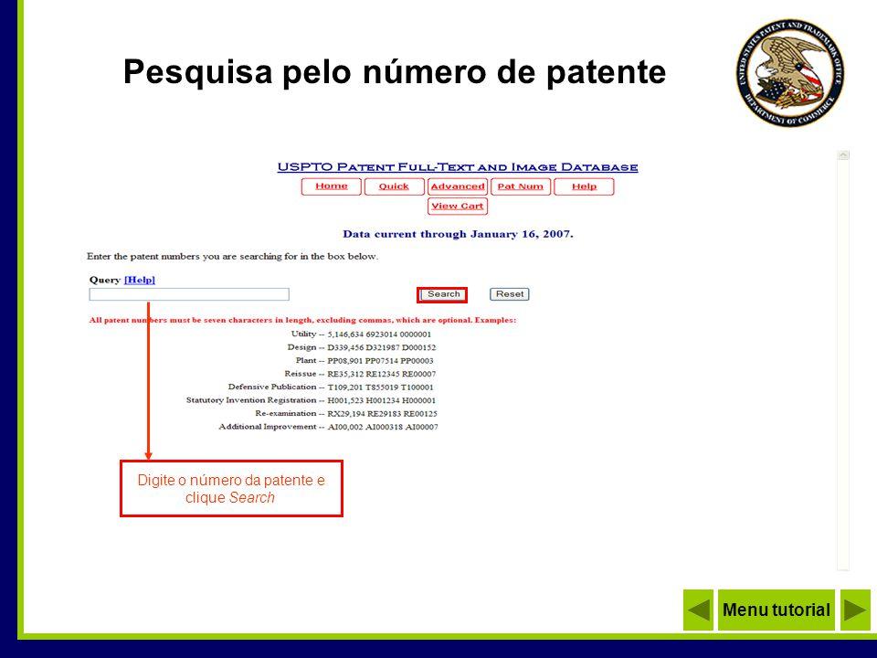 Pesquisa pelo número de patente Digite o número da patente e clique Search Menu tutorial