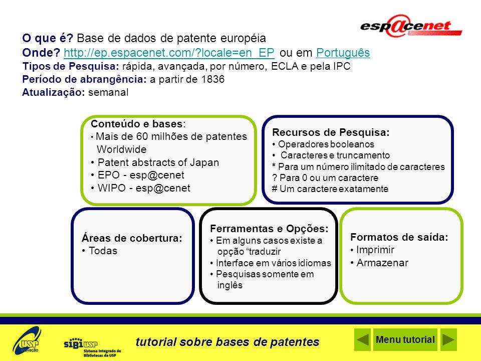 O que é? Base de dados de patente européia Onde? http://ep.espacenet.com/?locale=en_EP ou em Portuguêshttp://ep.espacenet.com/?locale=en_EPPortuguês T