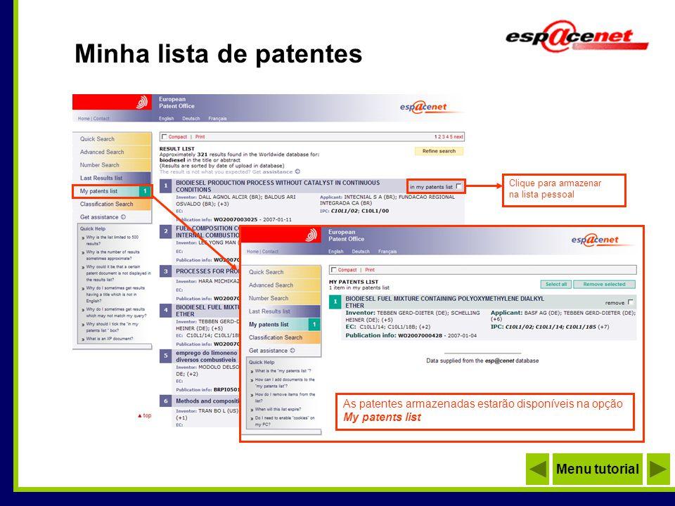 Minha lista de patentes Clique para armazenar na lista pessoal As patentes armazenadas estarão disponíveis na opção My patents list Menu tutorial