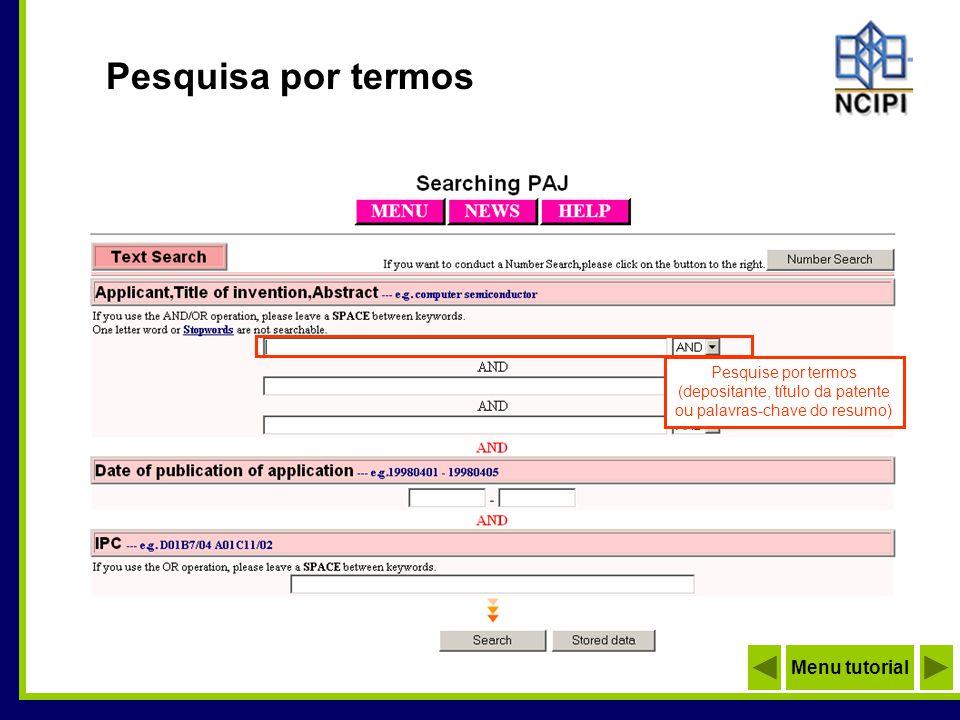Pesquisa por termos Pesquise por termos (depositante, título da patente ou palavras-chave do resumo) Menu tutorial