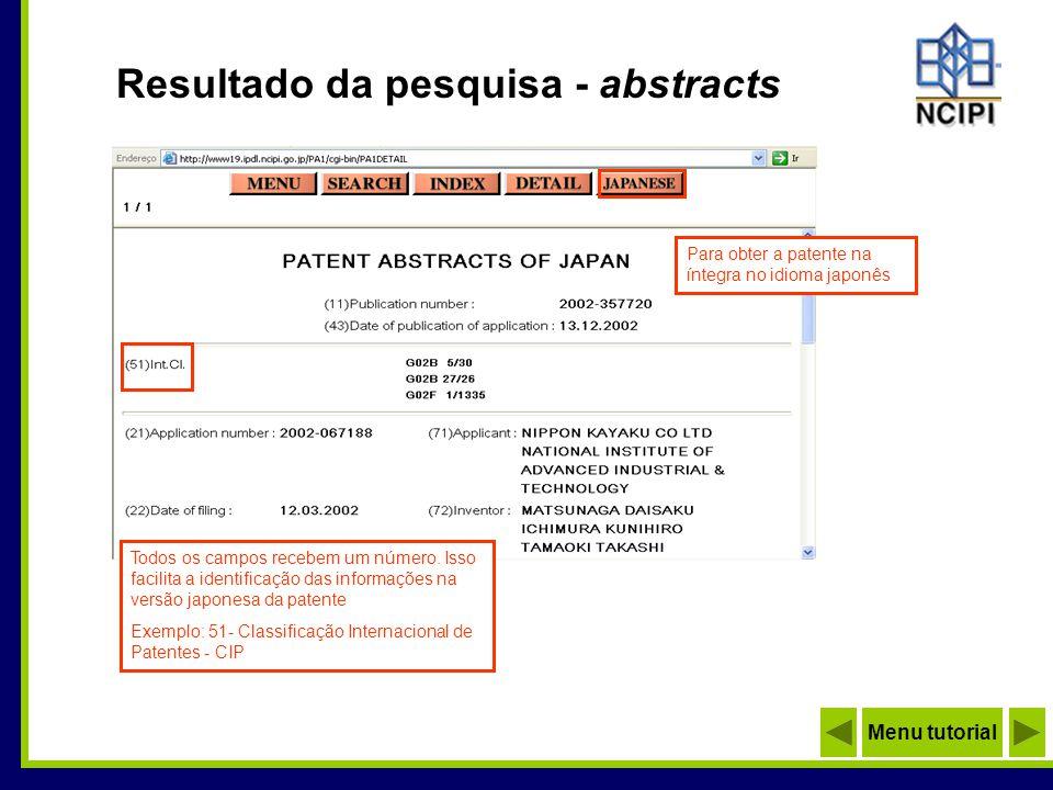 Todos os campos recebem um número. Isso facilita a identificação das informações na versão japonesa da patente Exemplo: 51- Classificação Internaciona