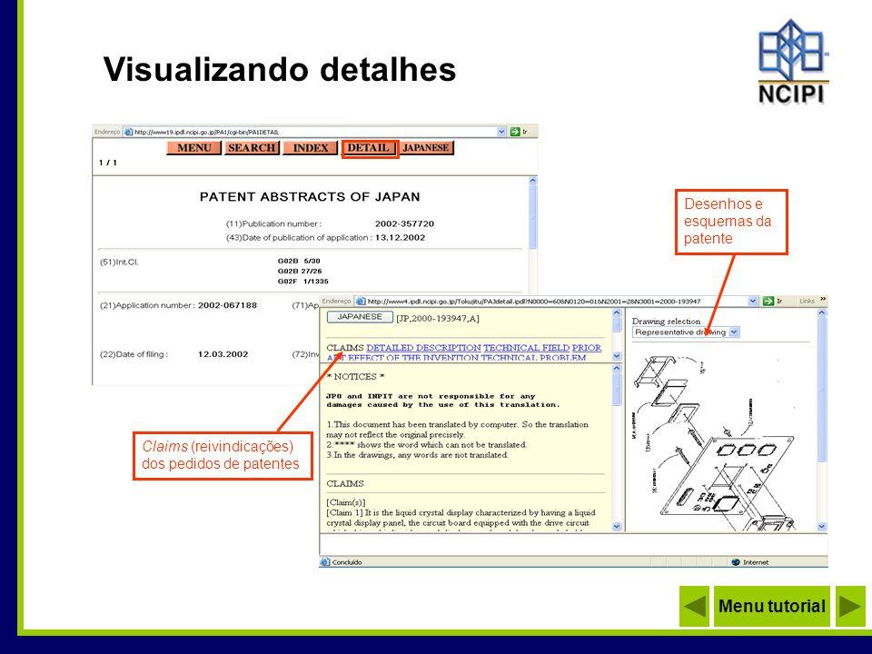 Claims (reivindicações) dos pedidos de patentes Desenhos e esquemas da patente Visualizando detalhes Menu tutorial