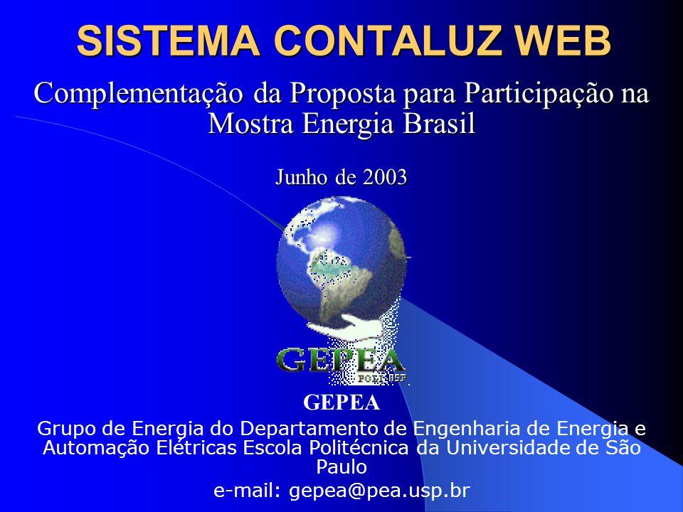 SISTEMA CONTALUZ WEB GEPEA Grupo de Energia do Departamento de Engenharia de Energia e Automação Elétricas Escola Politécnica da Universidade de São P