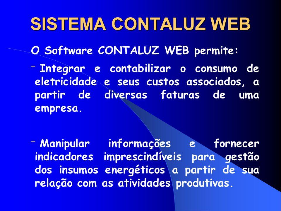 SISTEMA CONTALUZ WEB O Software CONTALUZ WEB permite: ¯ Integrar e contabilizar o consumo de eletricidade e seus custos associados, a partir de divers