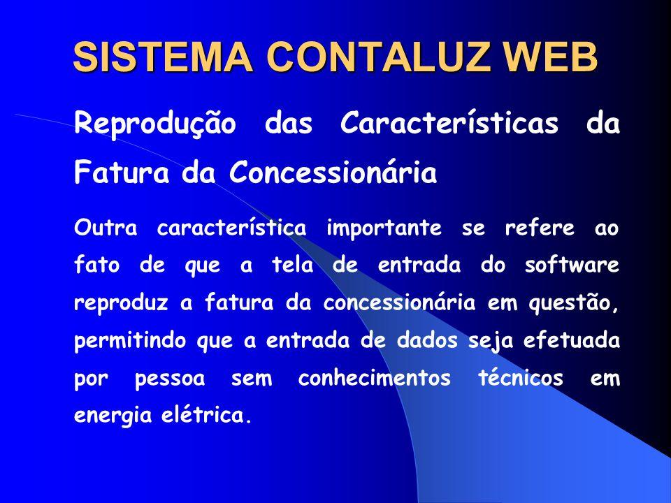 SISTEMA CONTALUZ WEB Reprodução das Características da Fatura da Concessionária Outra característica importante se refere ao fato de que a tela de ent