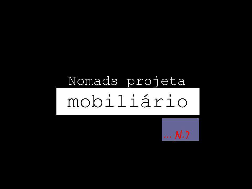 mobiliário Nomads projeta