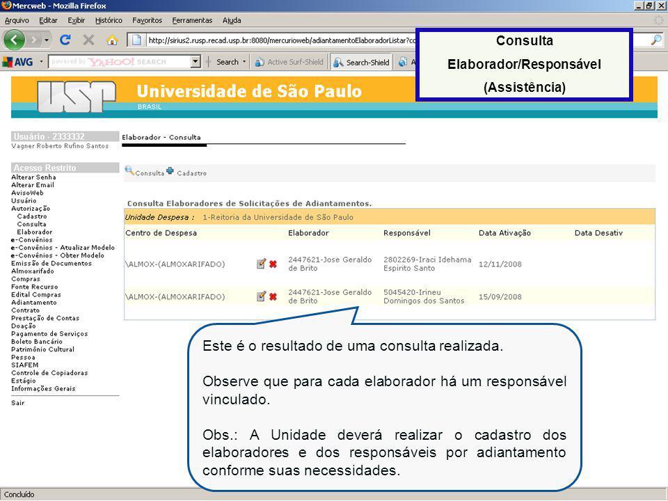 QUARTA ETAPA CADASTRO DE ADIANTAMENTO (Elaboração de Adiantamento) O menu Adiantamento é o local onde o elaborador faz o cadastro das solicitações de empenho adiantamento.