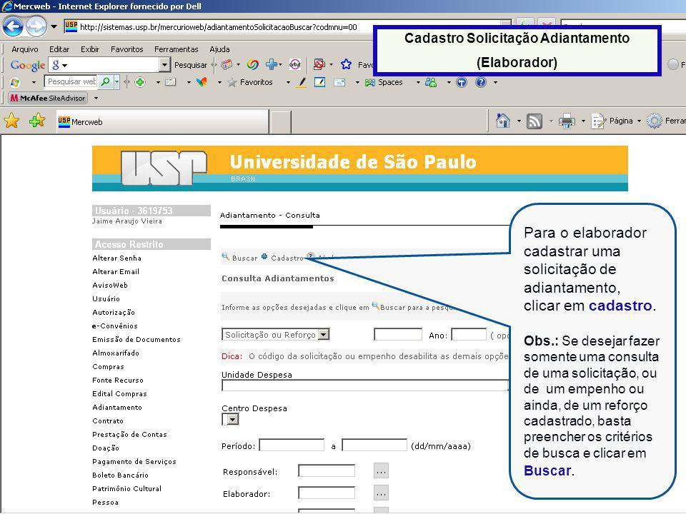 Para o elaborador cadastrar uma solicitação de adiantamento, clicar em cadastro.