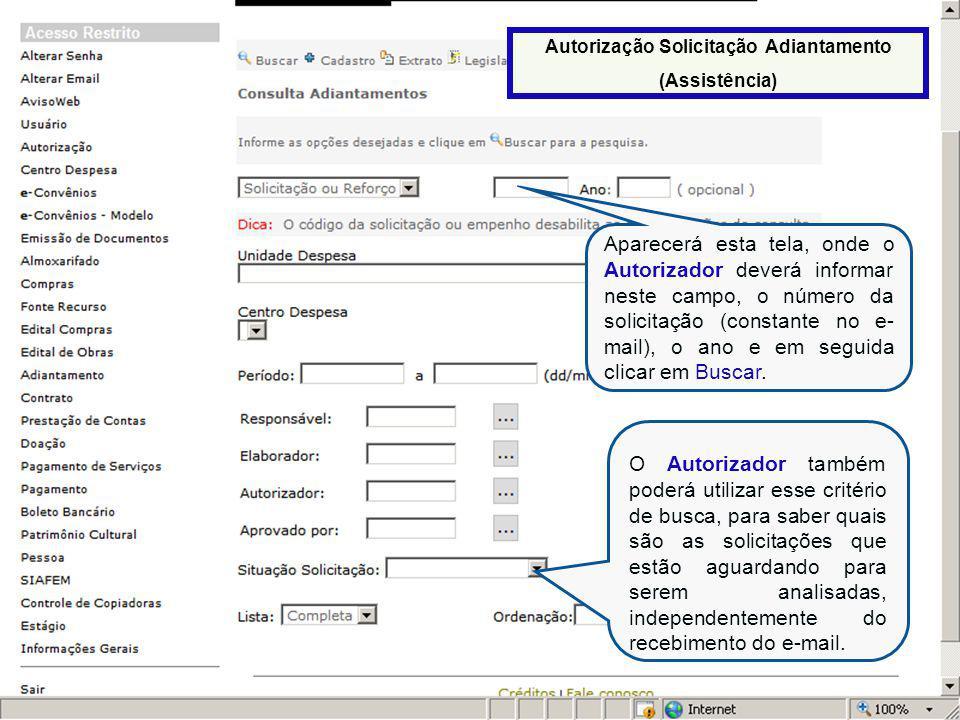 O Autorizador também poderá utilizar esse critério de busca, para saber quais são as solicitações que estão aguardando para serem analisadas, independentemente do recebimento do e-mail.