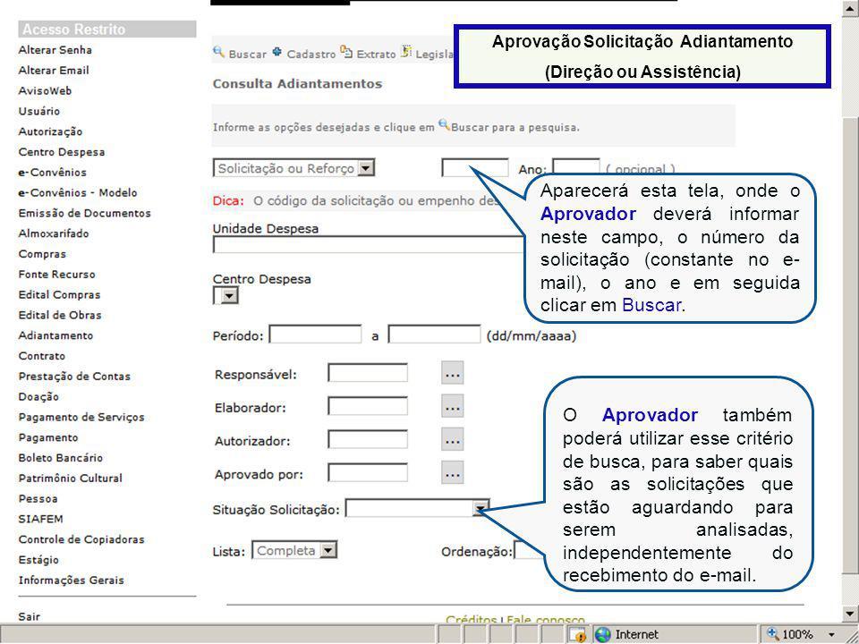Assim que o Aprovador informar o número da solicitação e clicar em Buscar, aparecerá essa tela, onde deverá clicar em Editar Solicitação Adiantamento (ícone com o formato de uma página e um lápis).