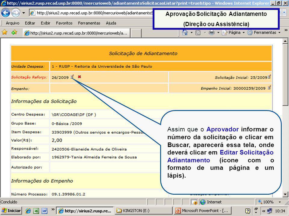 40 Após clicar em Editar Solicitação Adiantamento, aparecerá essa tela para que o Aprovador possa analisar a solicitação e realizar o encaminhamento para o empenhamento (Contabilidade).