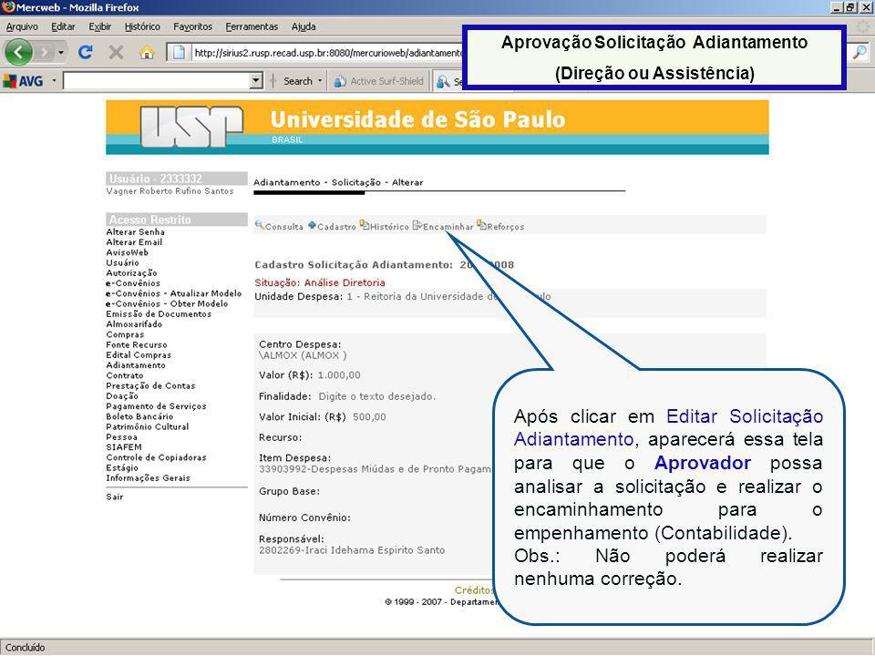 40 Após clicar em Editar Solicitação Adiantamento, aparecerá essa tela para que o Aprovador possa analisar a solicitação e realizar o encaminhamento p