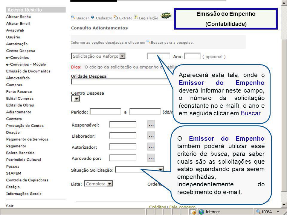 46 Assim que o dirigente autorizar a solicitação, o emissor de empenho (contabilidade) receberá um e-mail informando que há uma solicitação de adiantamento para empenho.