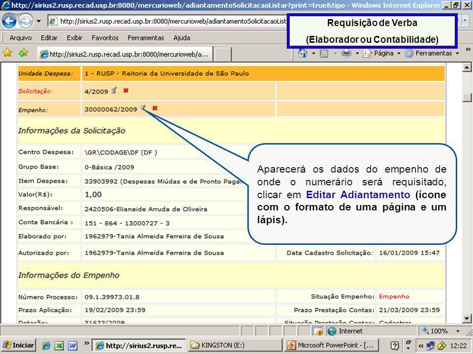 Aparecerá os dados do empenho de onde o numerário será requisitado, clicar em Editar Adiantamento (ícone com o formato de uma página e um lápis).