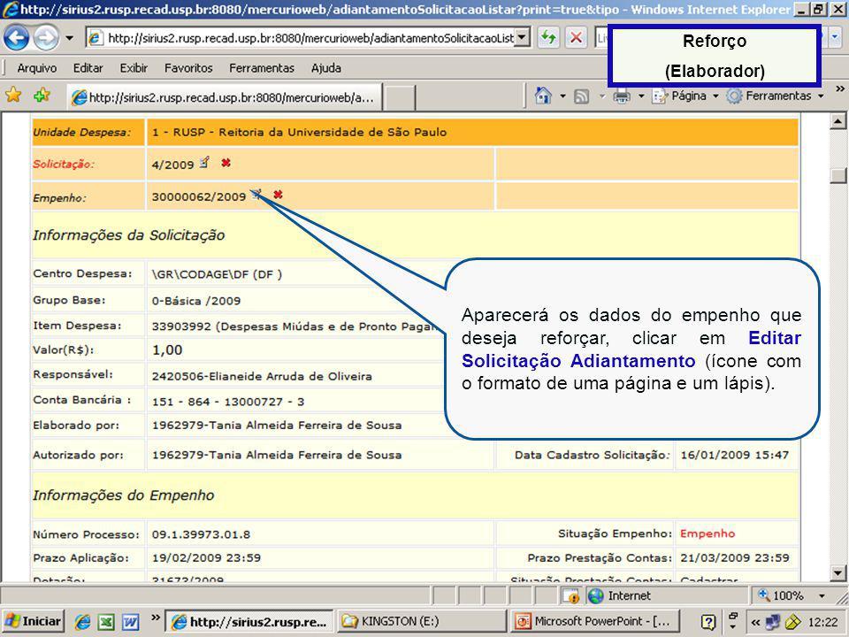 Aparecerá os dados do empenho que deseja reforçar, clicar em Editar Solicitação Adiantamento (ícone com o formato de uma página e um lápis).