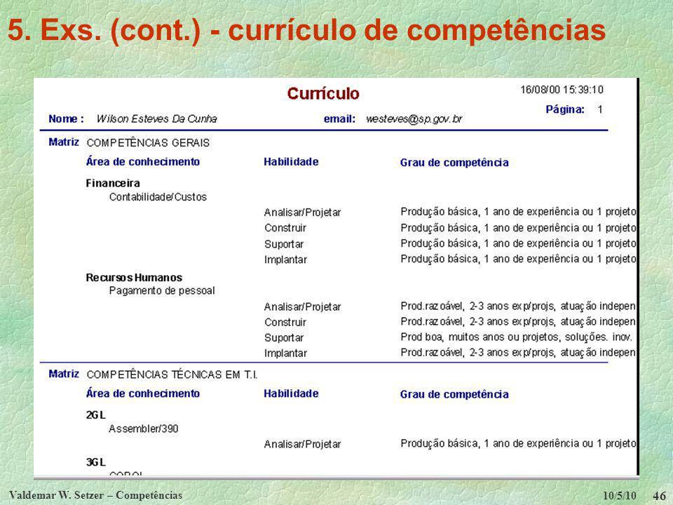 10/5/10 Valdemar W. Setzer – Competências 46 5. Exs. (cont.) - currículo de competências