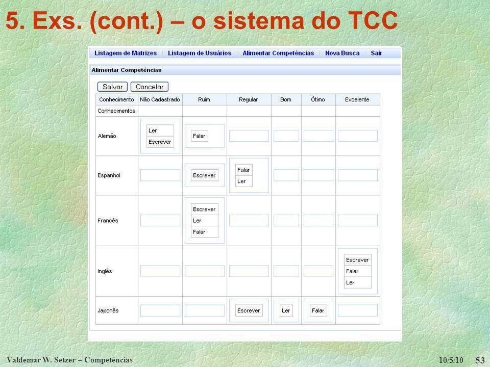 10/5/10 Valdemar W. Setzer – Competências 53 5. Exs. (cont.) – o sistema do TCC
