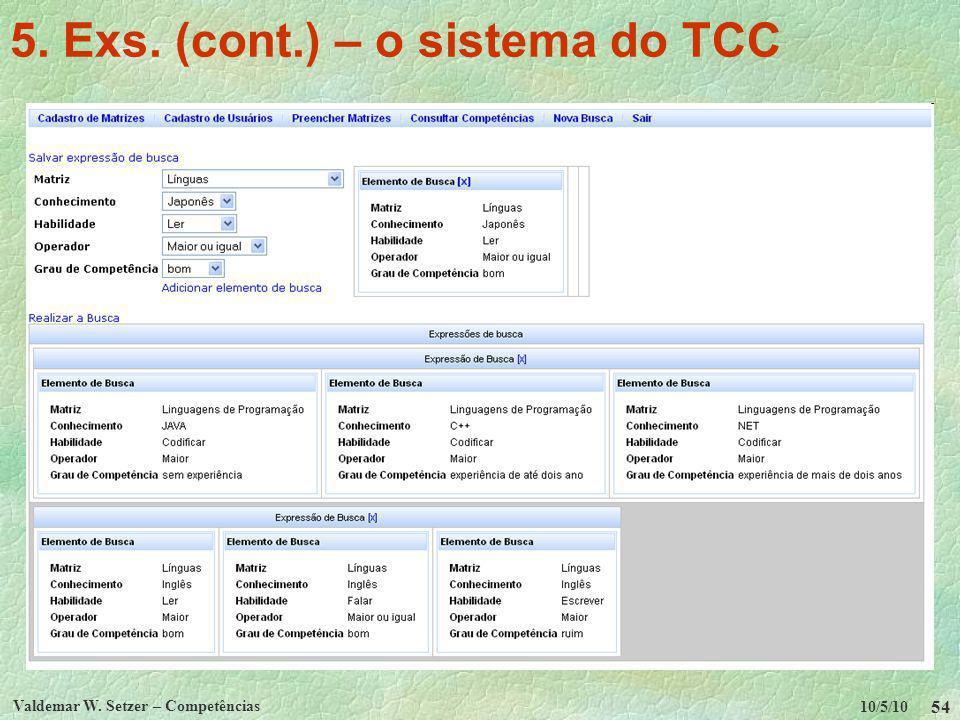 10/5/10 Valdemar W. Setzer – Competências 54 5. Exs. (cont.) – o sistema do TCC