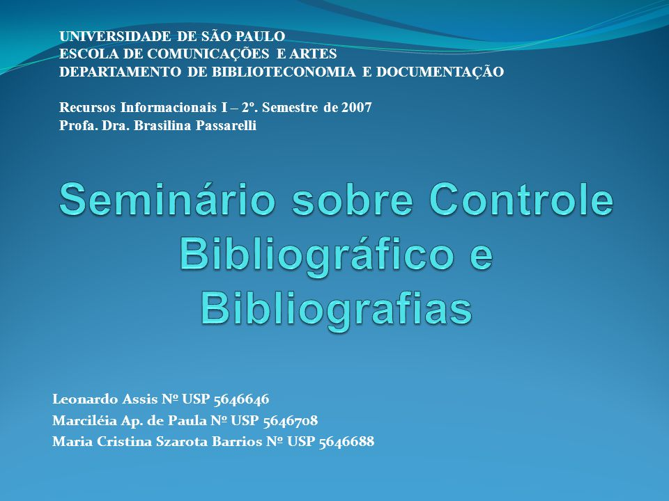 A idéia de se fazer um controle bibliográfico vem desde a Antigüidade.