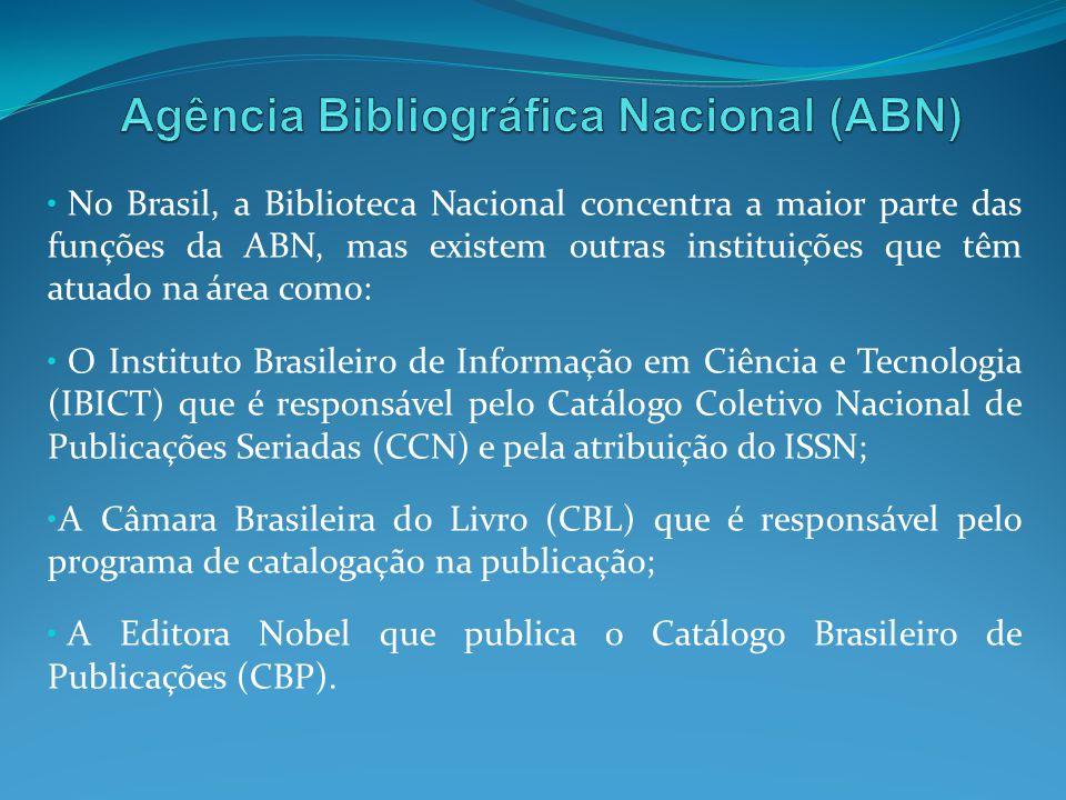 No Brasil, a Biblioteca Nacional concentra a maior parte das funções da ABN, mas existem outras instituições que têm atuado na área como: O Instituto
