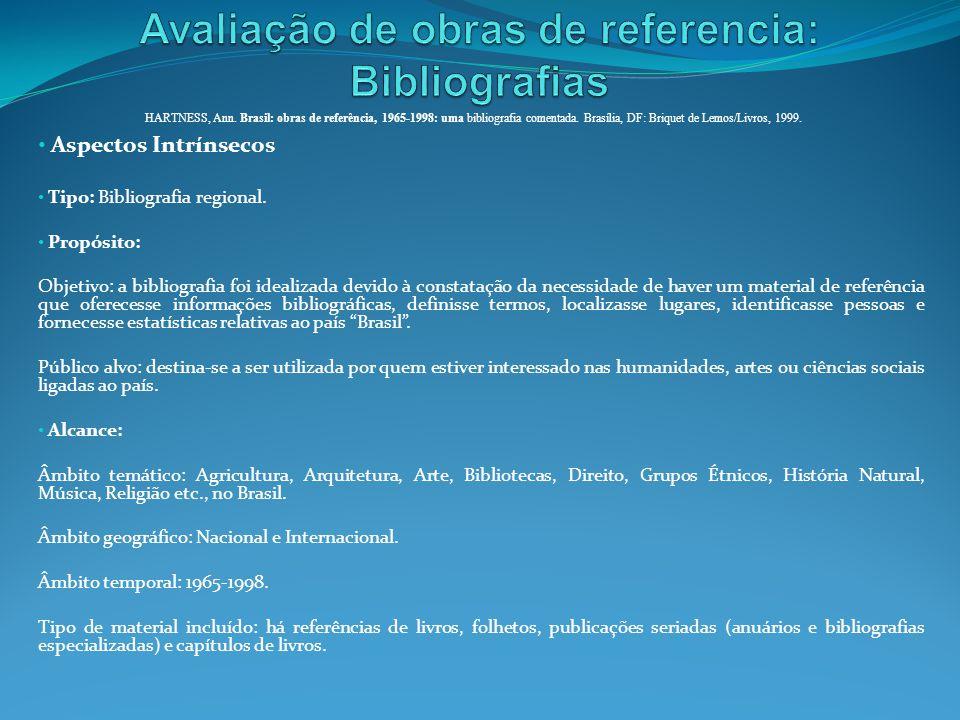 Aspectos Intrínsecos Tipo: Bibliografia regional. Propósito: Objetivo: a bibliografia foi idealizada devido à constatação da necessidade de haver um m