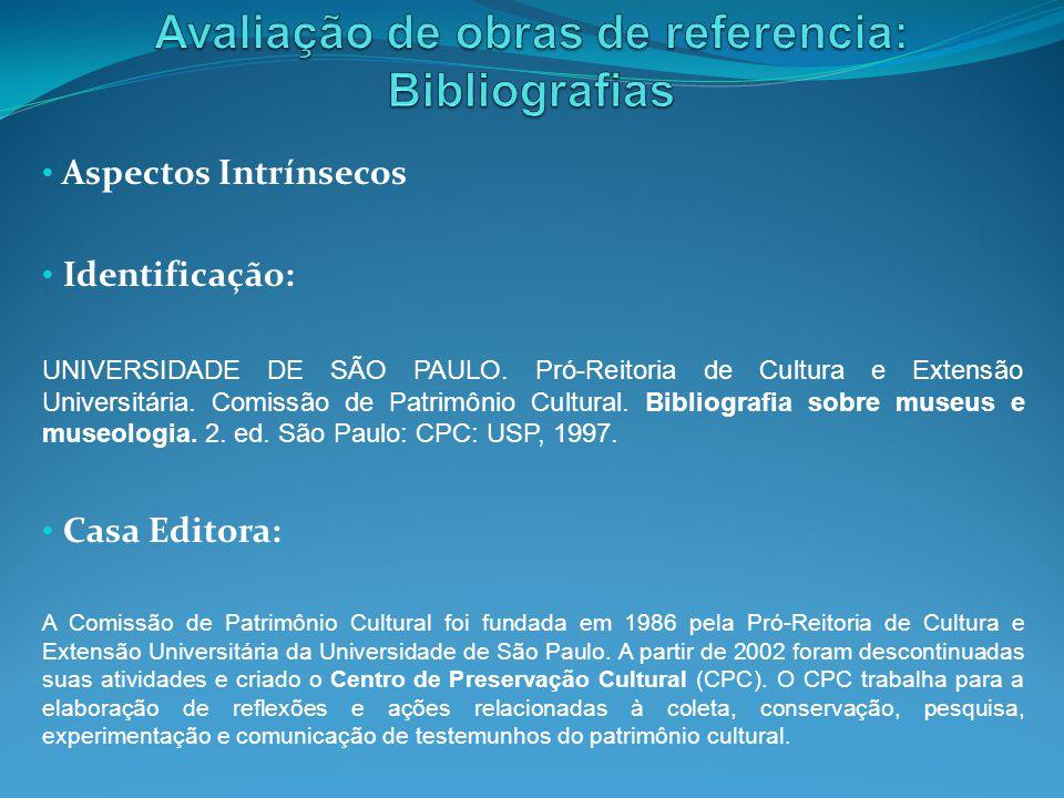 Aspectos Intrínsecos Identificação: UNIVERSIDADE DE SÃO PAULO. Pró-Reitoria de Cultura e Extensão Universitária. Comissão de Patrimônio Cultural. Bibl