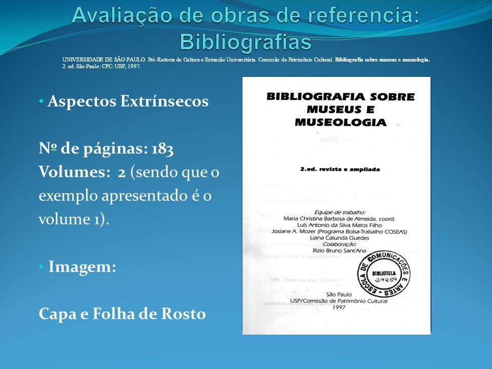 Aspectos Extrínsecos Nº de páginas: 183 Volumes: 2 (sendo que o exemplo apresentado é o volume 1). Imagem: Capa e Folha de Rosto UNIVERSIDADE DE SÃO P