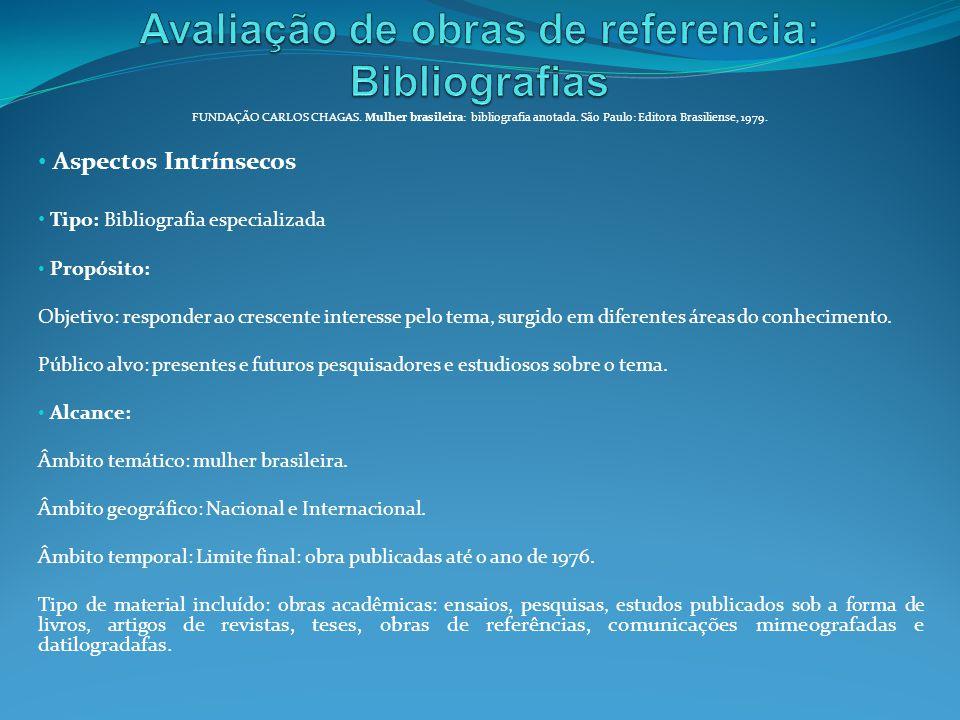 Aspectos Intrínsecos Tipo: Bibliografia especializada Propósito: Objetivo: responder ao crescente interesse pelo tema, surgido em diferentes áreas do