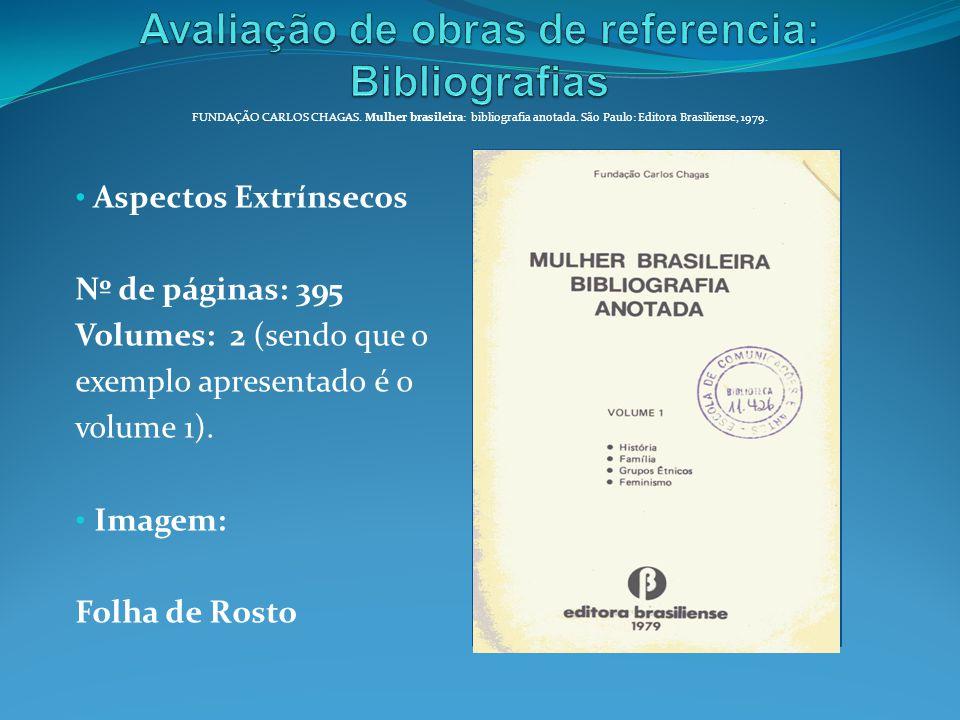 Aspectos Extrínsecos Nº de páginas: 395 Volumes: 2 (sendo que o exemplo apresentado é o volume 1). Imagem: Folha de Rosto FUNDAÇÃO CARLOS CHAGAS. Mulh