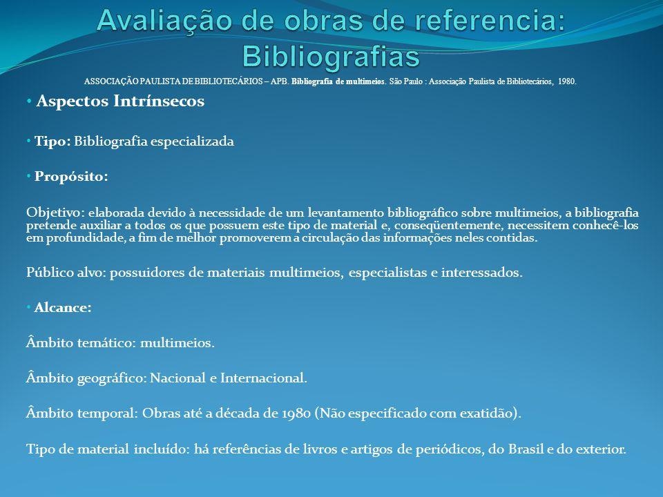 Aspectos Intrínsecos Tipo: Bibliografia especializada Propósito: Objetivo: elaborada devido à necessidade de um levantamento bibliográfico sobre multi
