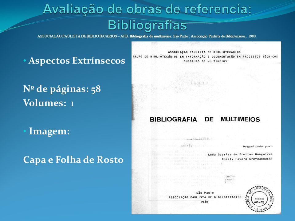 Aspectos Extrínsecos Nº de páginas: 58 Volumes: 1 Imagem: Capa e Folha de Rosto ASSOCIAÇÃO PAULISTA DE BIBLIOTECÁRIOS – APB. Bibliografia de multimeio