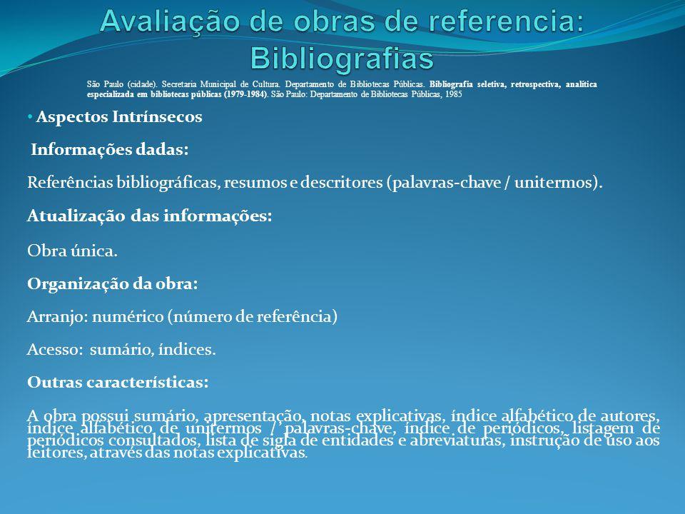 Aspectos Intrínsecos Informações dadas: Referências bibliográficas, resumos e descritores (palavras-chave / unitermos). Atualização das informações: O
