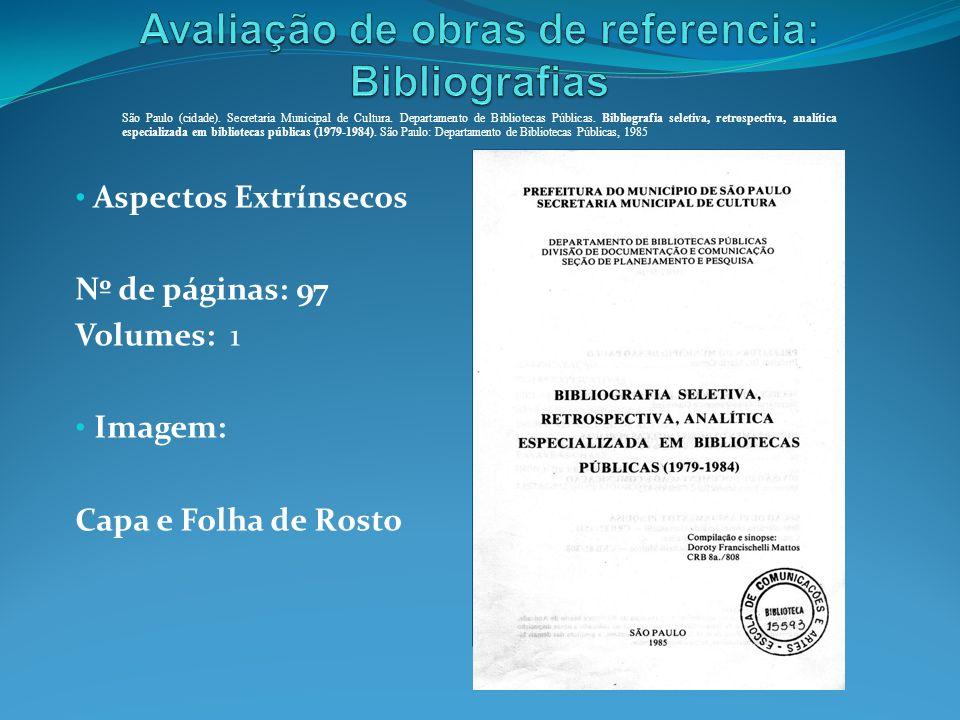 Aspectos Extrínsecos Nº de páginas: 97 Volumes: 1 Imagem: Capa e Folha de Rosto São Paulo (cidade). Secretaria Municipal de Cultura. Departamento de B