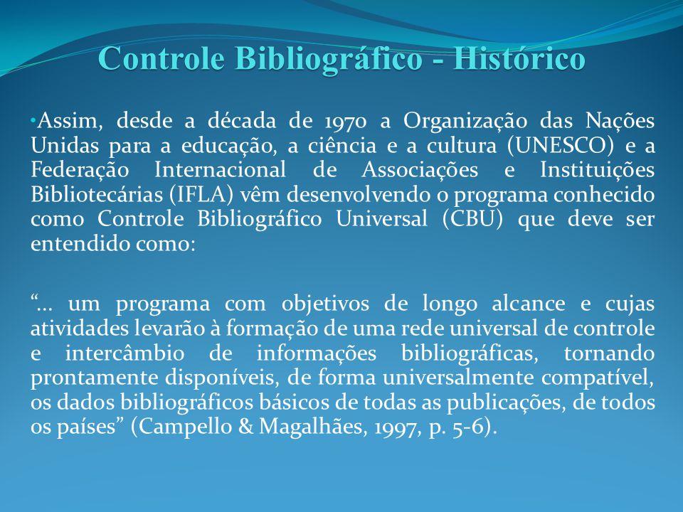 A base do CBU é composta pelos Controles Bibliográficos Nacionais (CBN) de cada país e, assim, cada país deve se empenhar para que o seu CBN seja realizado de maneira eficiente.