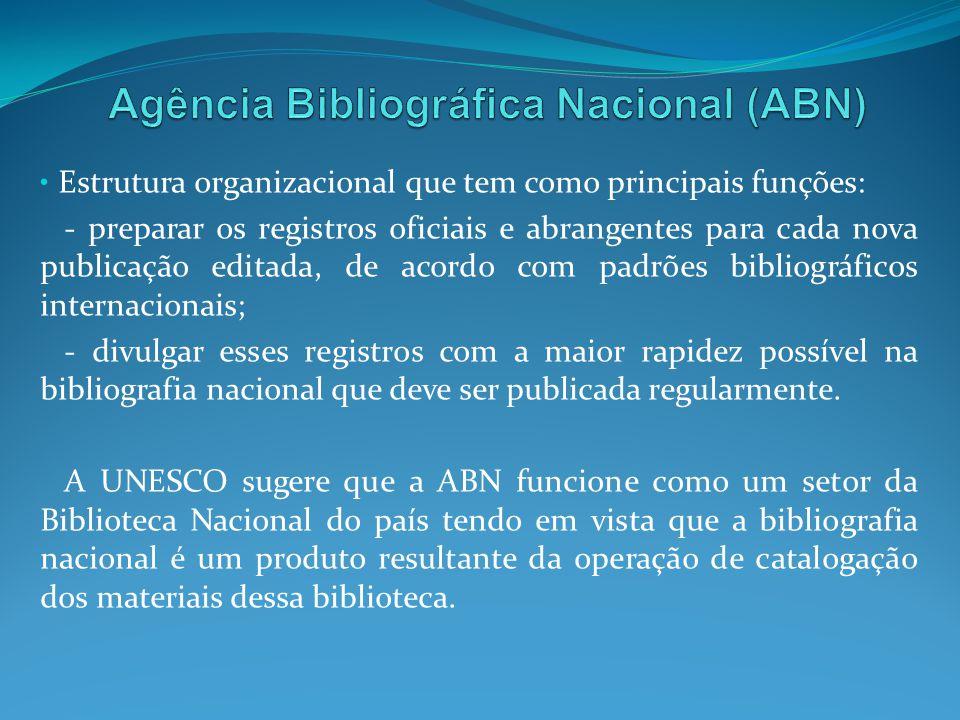 Estrutura organizacional que tem como principais funções: - preparar os registros oficiais e abrangentes para cada nova publicação editada, de acordo