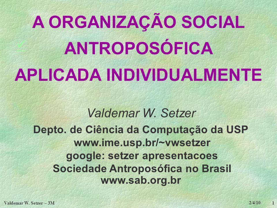 2/4/10 Valdemar W.Setzer – 3M 42 6. Três leis sociais (cont.) 2.