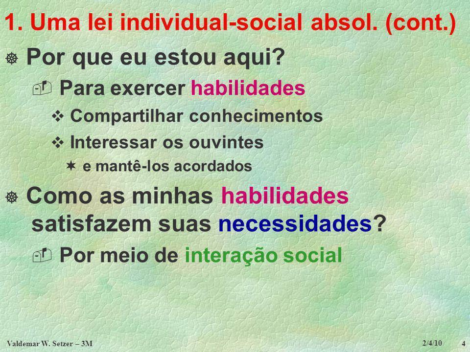 2/4/10 Valdemar W.Setzer – 3M 4 1. Uma lei individual-social absol.