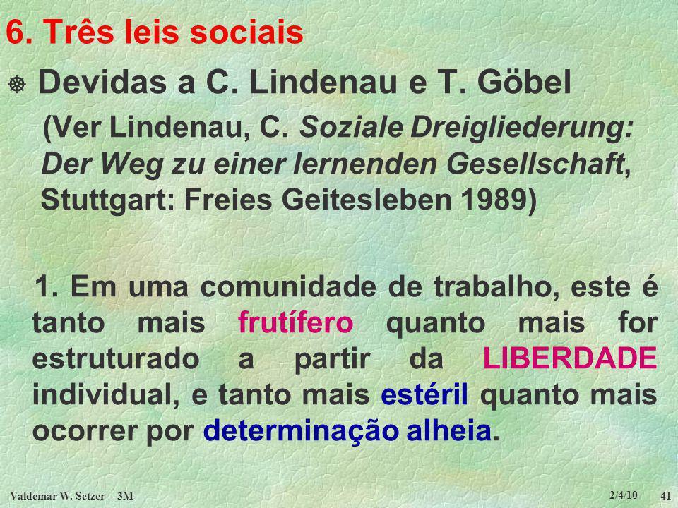 2/4/10 Valdemar W.Setzer – 3M 41 6. Três leis sociais Devidas a C.