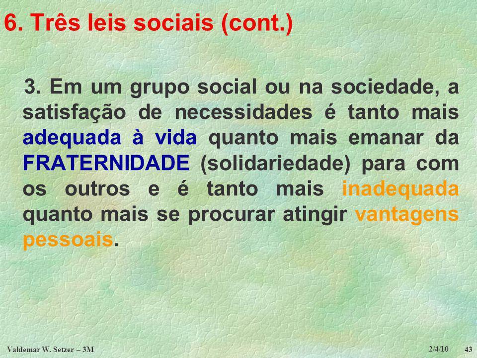 2/4/10 Valdemar W.Setzer – 3M 43 6. Três leis sociais (cont.) 3.