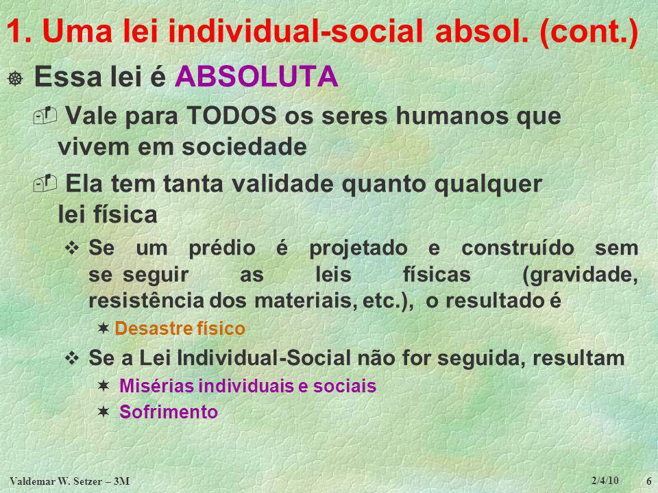 2/4/10 Valdemar W.Setzer – 3M 6 1. Uma lei individual-social absol.